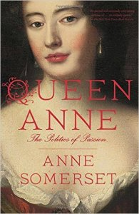 Queen Anne the Politics of Passion